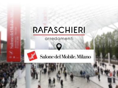 Rafaschieri Arredamenti al Salone del Mobile 2018 di Milano, il nostro REPORTAGE!